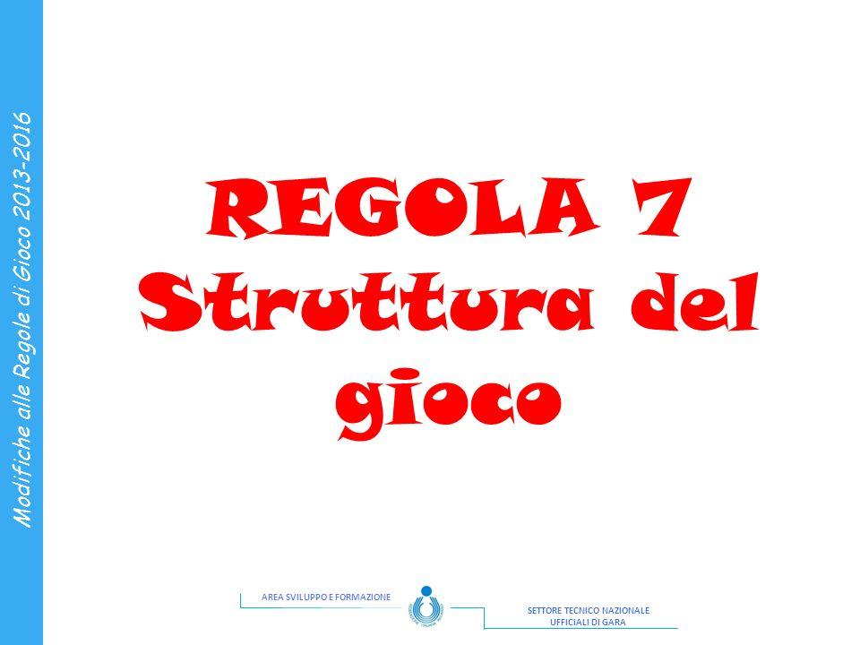 REGOLA 7 Struttura del gioco