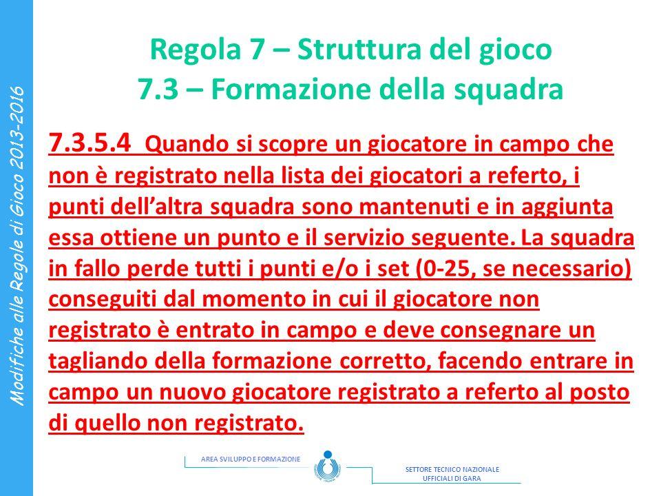 Regola 7 – Struttura del gioco 7.3 – Formazione della squadra