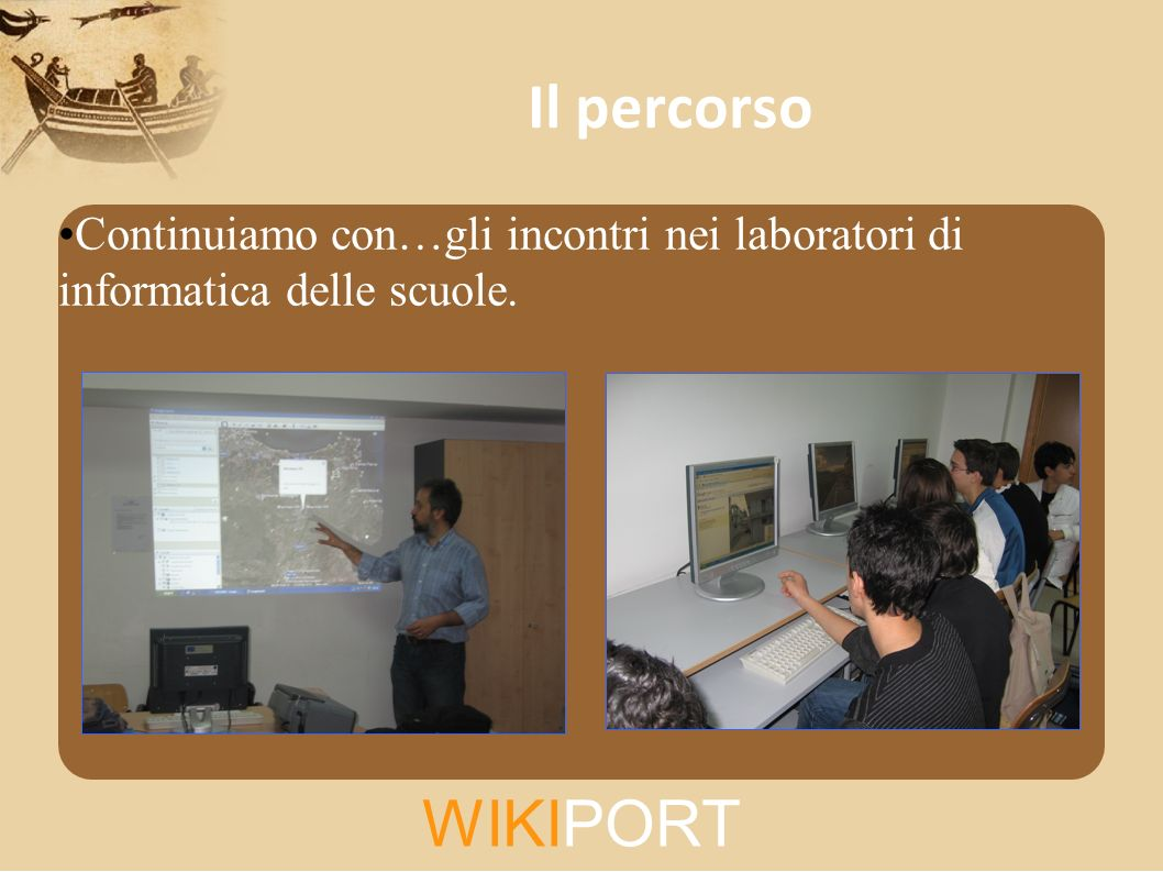 Il percorso Continuiamo con…gli incontri nei laboratori di informatica delle scuole. WIKIPORT