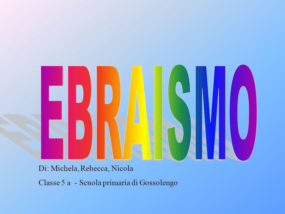 EBRAISMO Di: Michela, Rebecca, Nicola