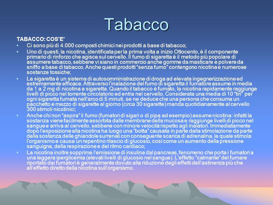 Tabacco TABACCO: COS E Ci sono più di 4.000 composti chimici nei prodotti a base di tabacco;