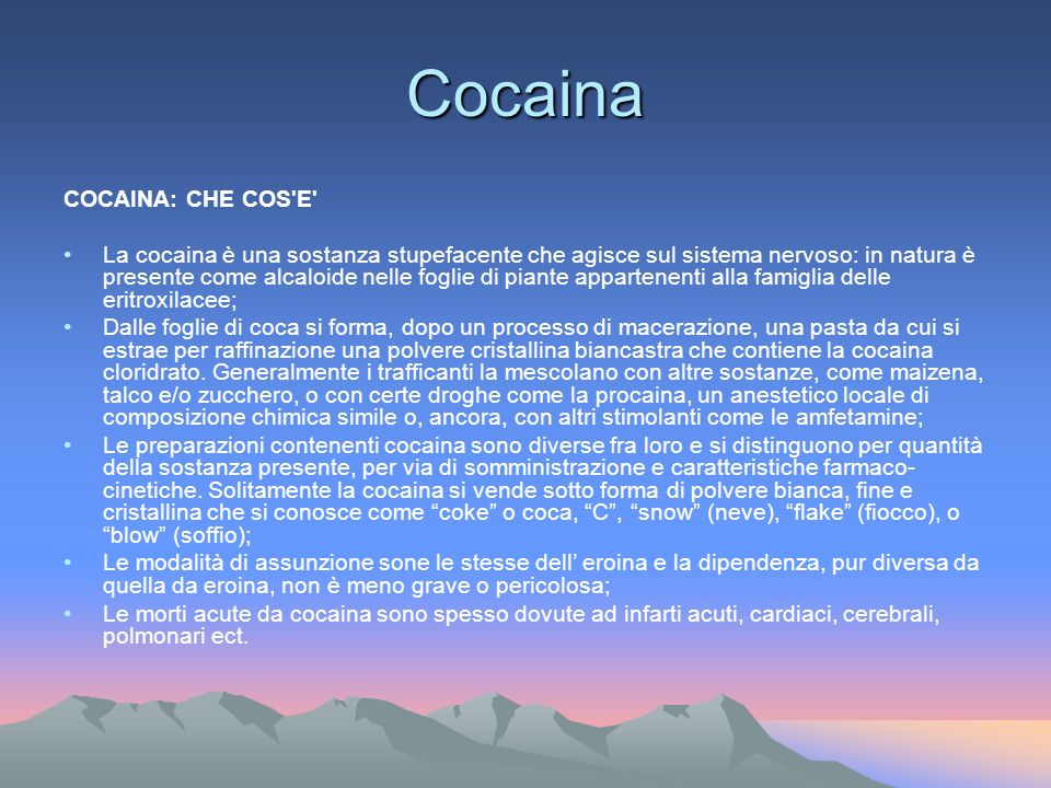Cocaina COCAINA: CHE COS E