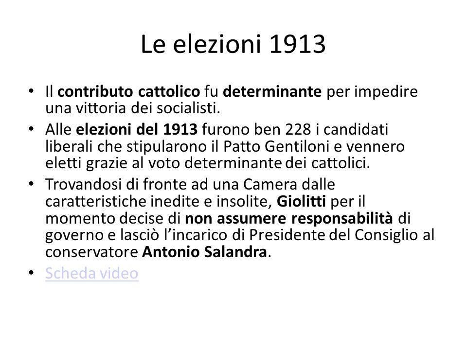 Le elezioni 1913 Il contributo cattolico fu determinante per impedire una vittoria dei socialisti.
