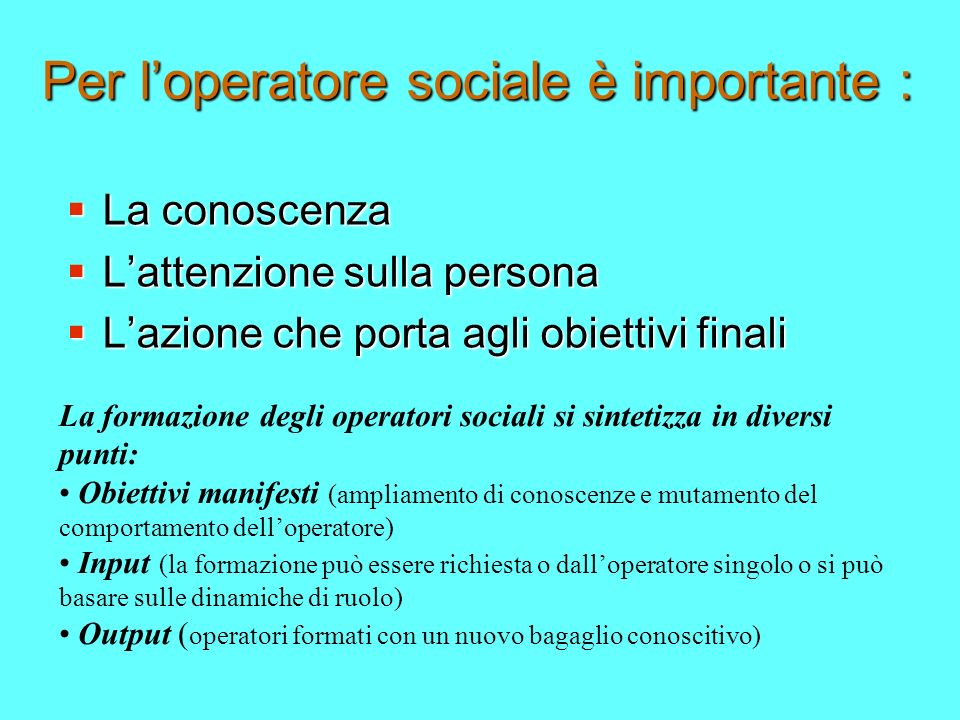 Per l'operatore sociale è importante :