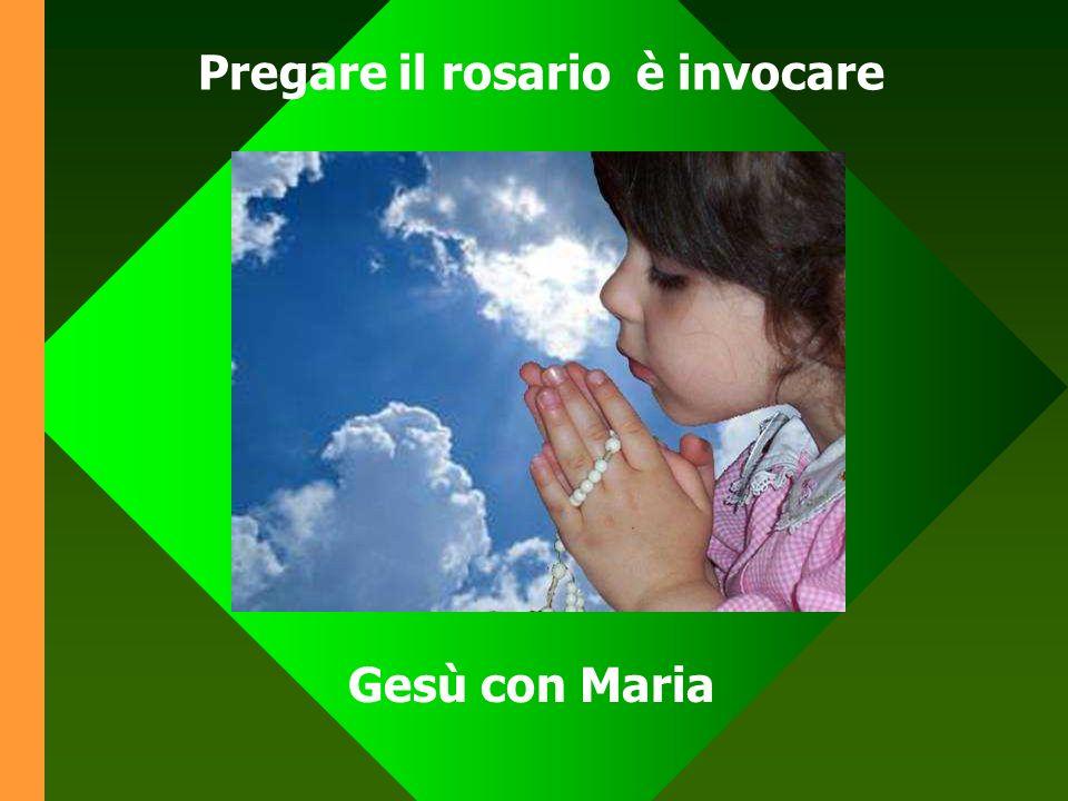 Pregare il rosario è invocare