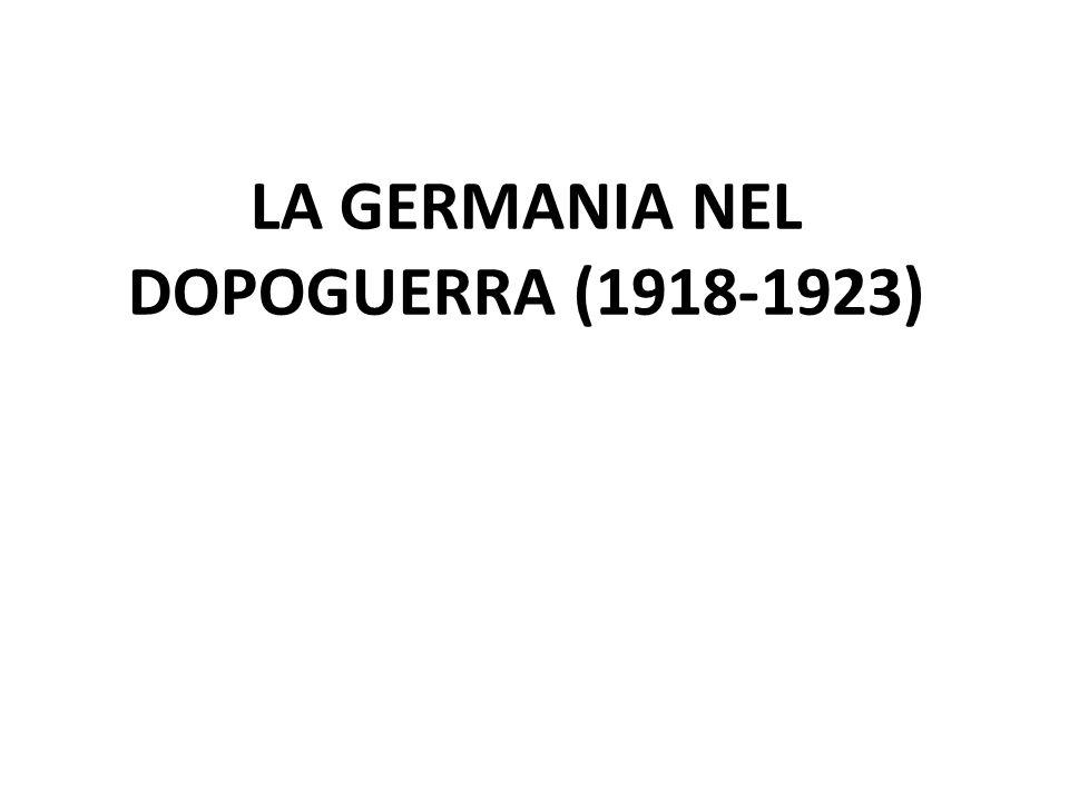 LA GERMANIA NEL DOPOGUERRA (1918-1923)