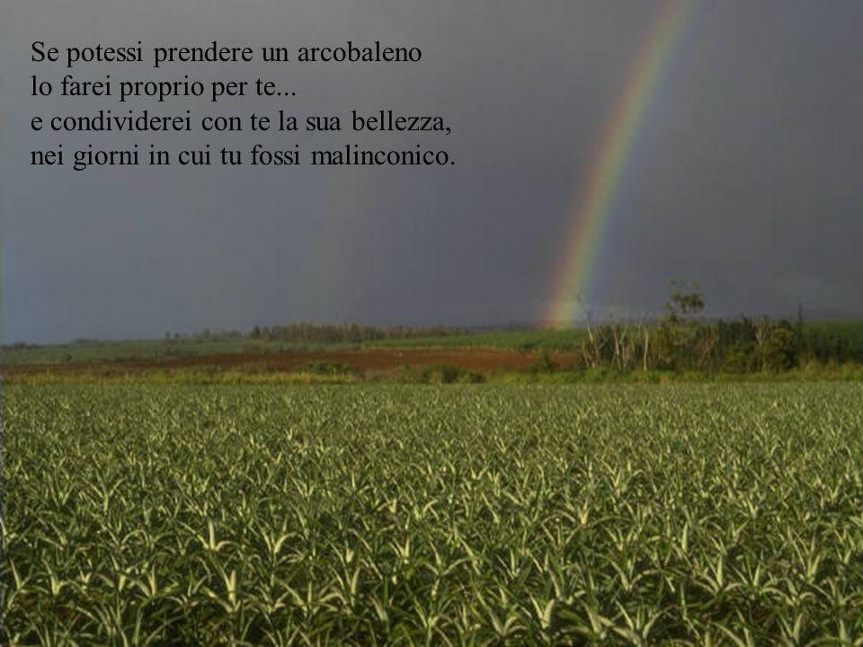 Se potessi prendere un arcobaleno