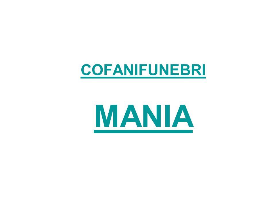 COFANIFUNEBRI MANIA