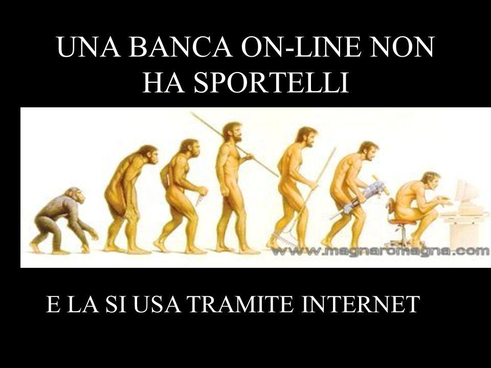 UNA BANCA ON-LINE NON HA SPORTELLI