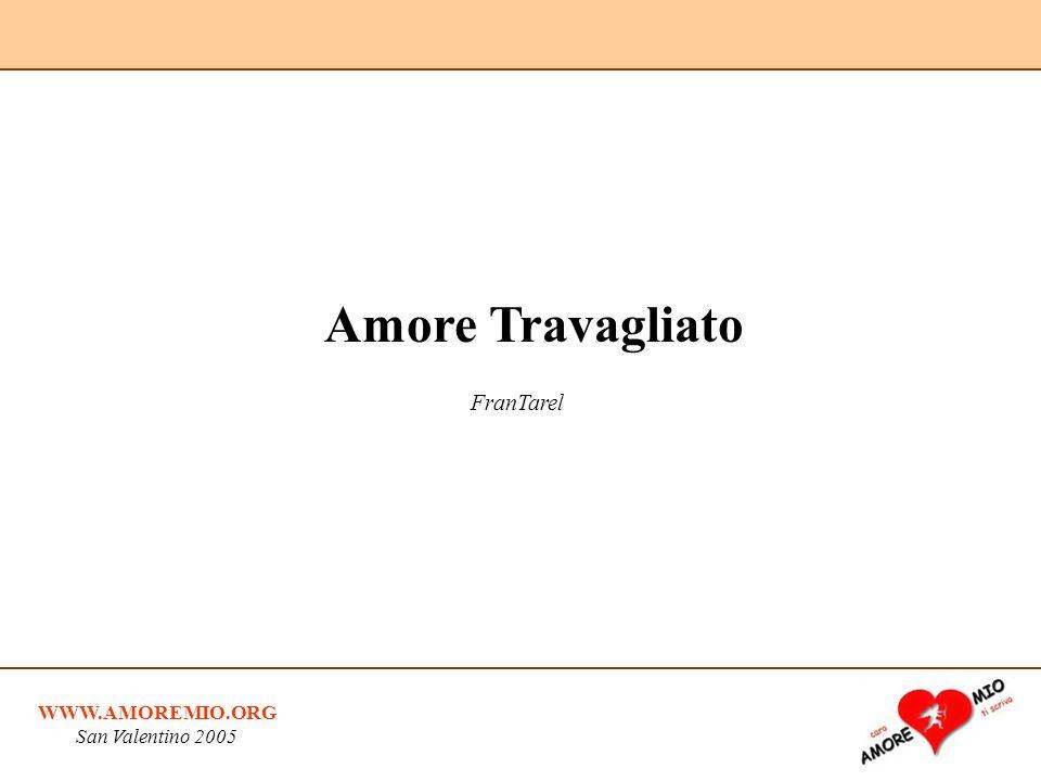 Amore Travagliato FranTarel