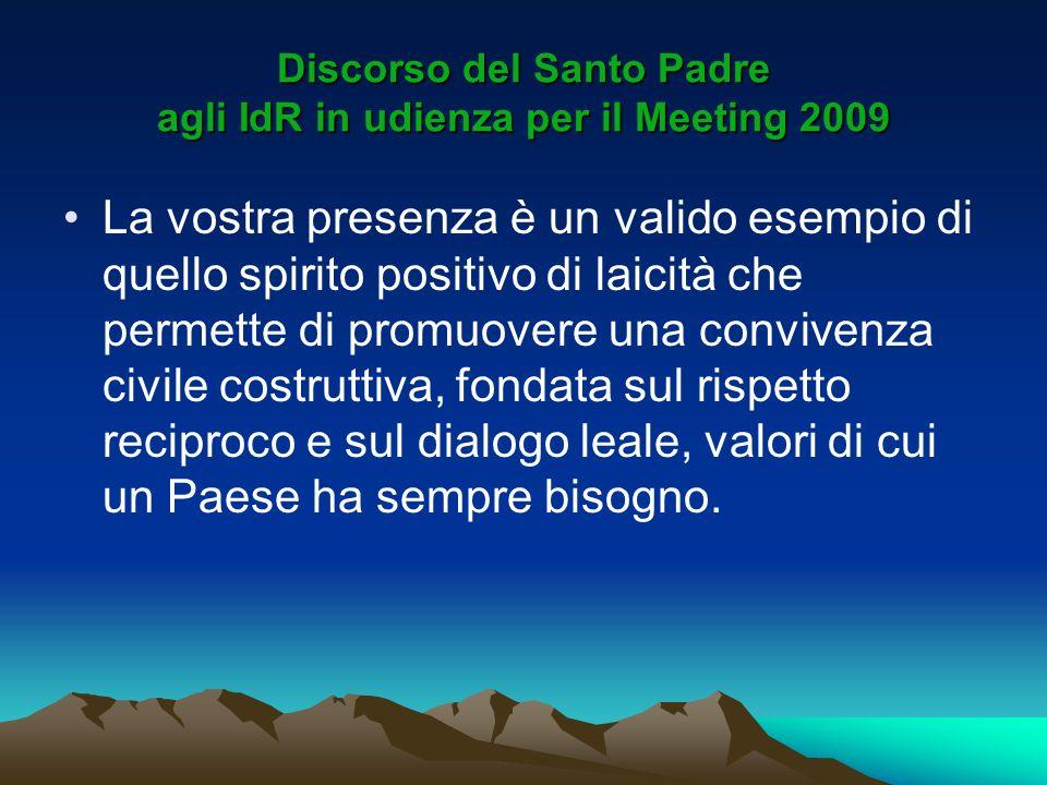 Discorso del Santo Padre agli IdR in udienza per il Meeting 2009