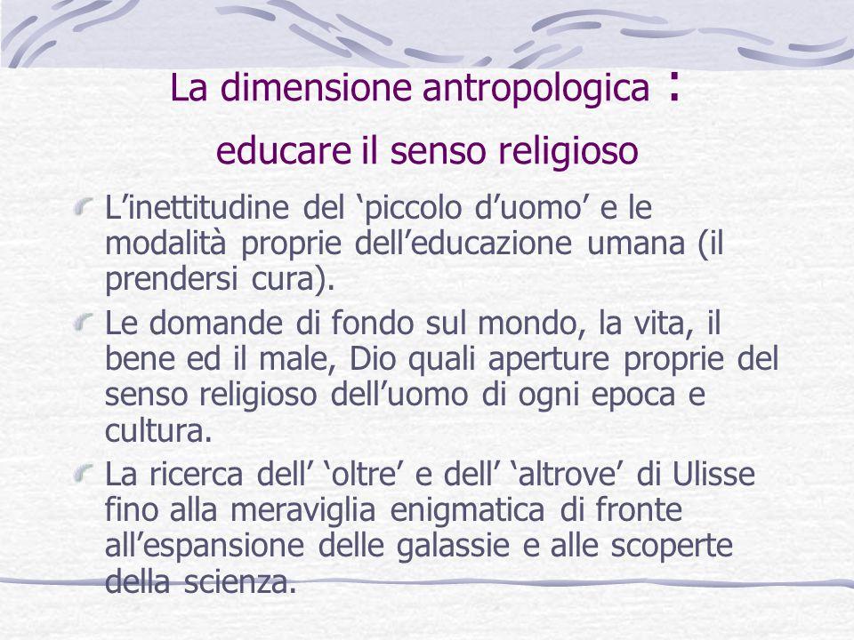 La dimensione antropologica : educare il senso religioso