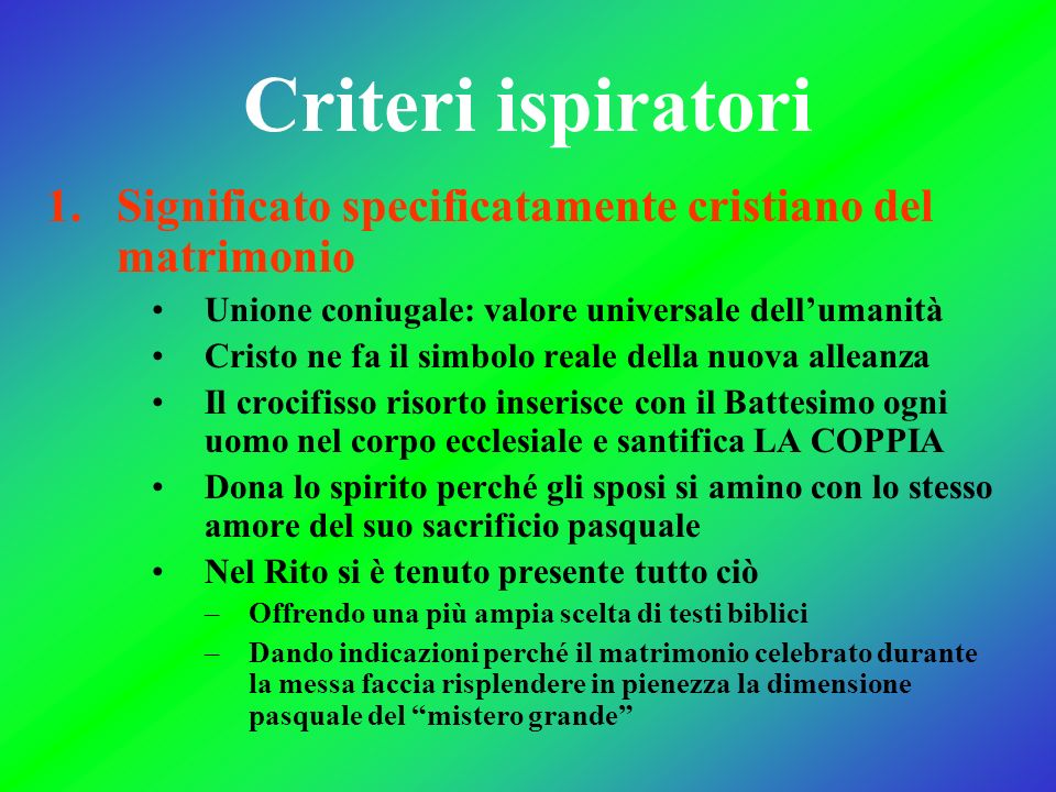 Criteri ispiratoriSignificato specificatamente cristiano del matrimonio. Unione coniugale: valore universale dell'umanità.