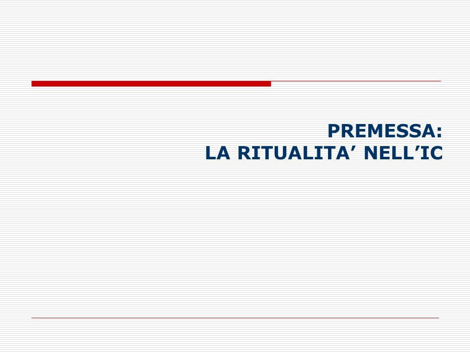 PREMESSA: LA RITUALITA' NELL'IC