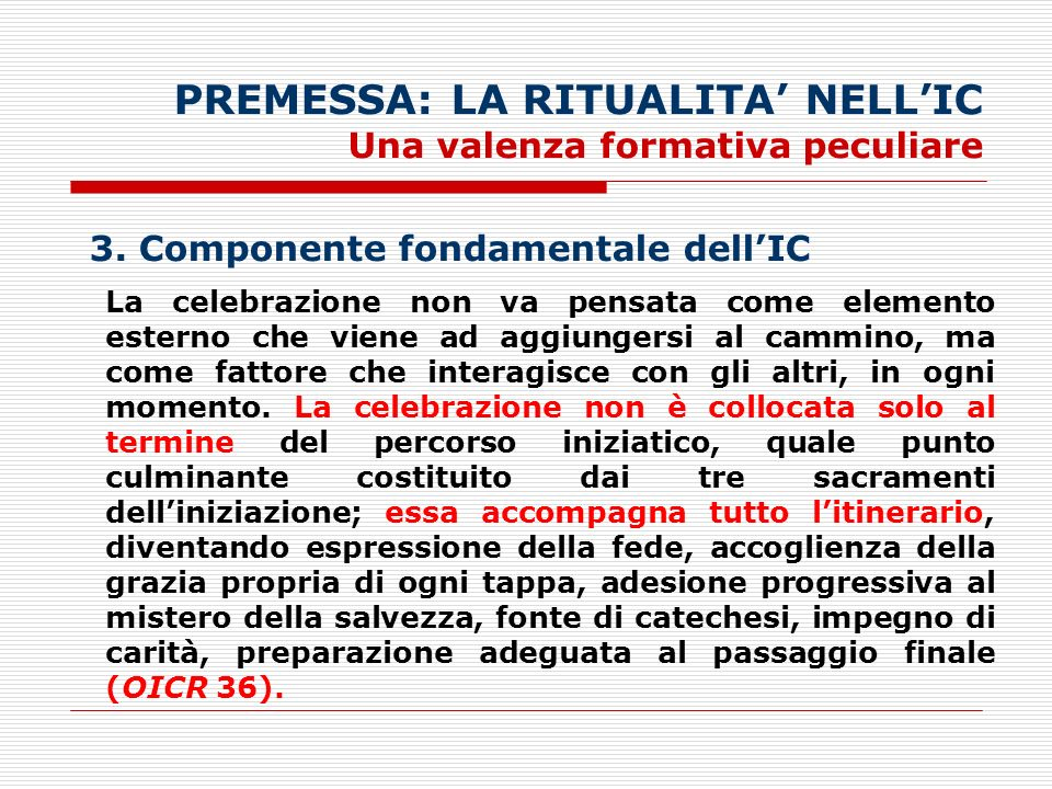 PREMESSA: LA RITUALITA' NELL'IC Una valenza formativa peculiare