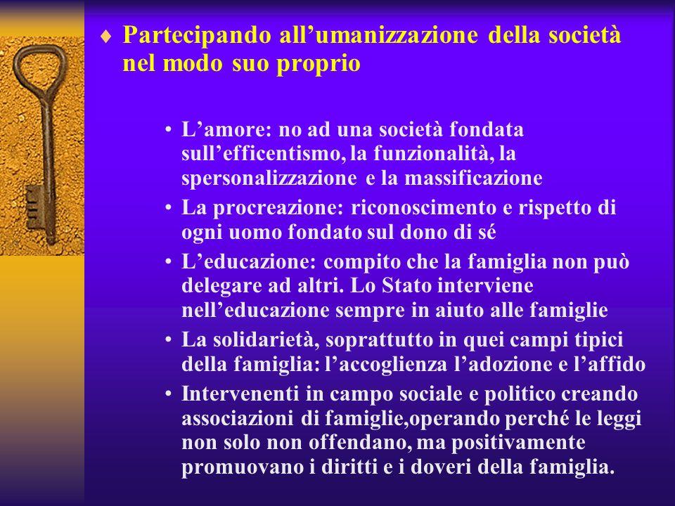 Partecipando all'umanizzazione della società nel modo suo proprio