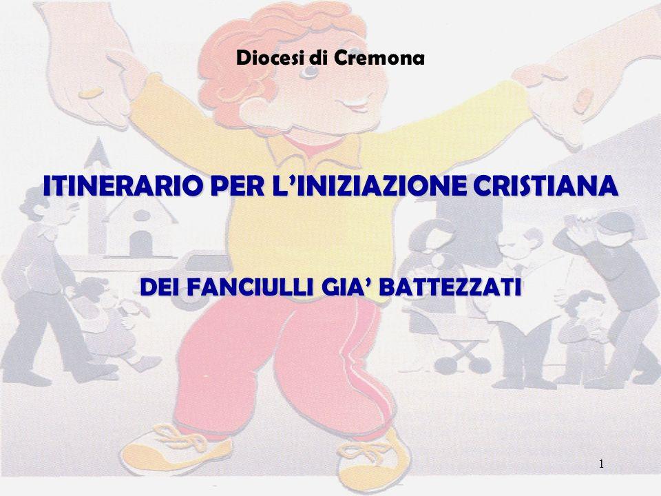 ITINERARIO PER L'INIZIAZIONE CRISTIANA DEI FANCIULLI GIA' BATTEZZATI