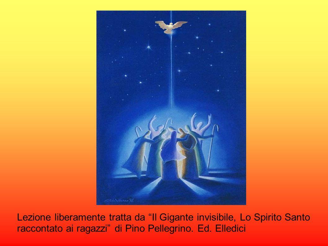 Lezione liberamente tratta da Il Gigante invisibile, Lo Spirito Santo
