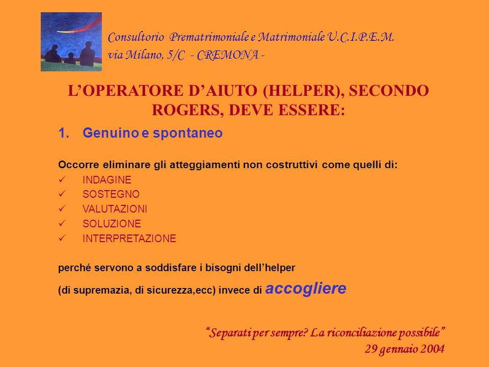 L'OPERATORE D'AIUTO (HELPER), SECONDO ROGERS, DEVE ESSERE:
