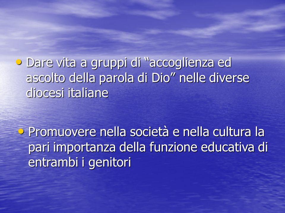 Dare vita a gruppi di accoglienza ed ascolto della parola di Dio nelle diverse diocesi italiane