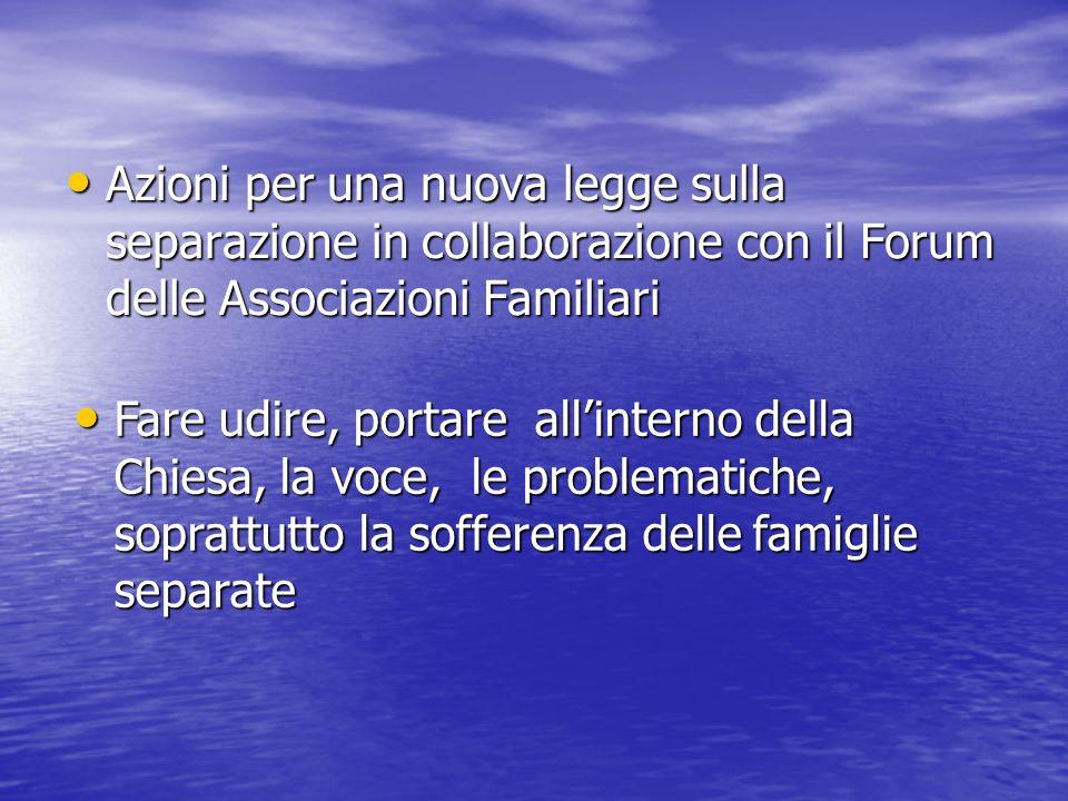 Azioni per una nuova legge sulla separazione in collaborazione con il Forum delle Associazioni Familiari
