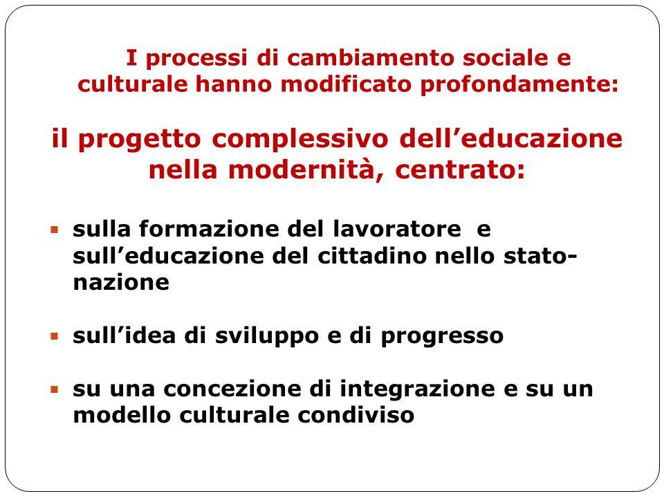 il progetto complessivo dell'educazione nella modernità, centrato:
