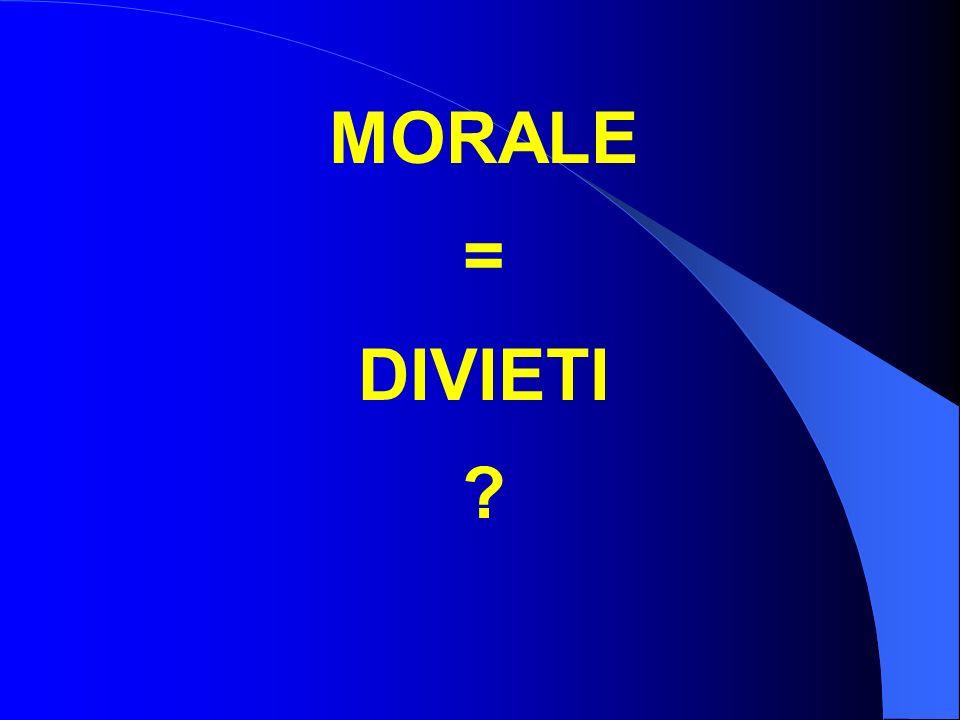 MORALE = DIVIETI