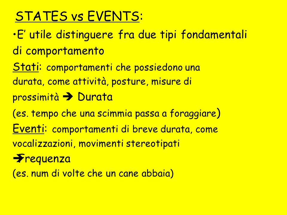 STATES vs EVENTS: E' utile distinguere fra due tipi fondamentali