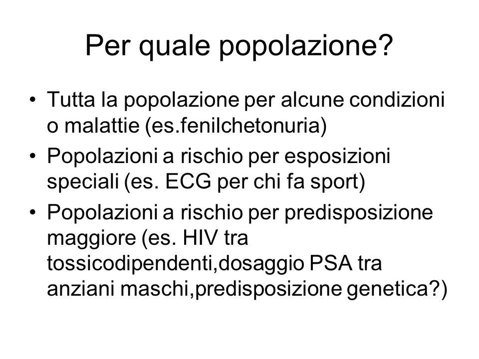 Per quale popolazione Tutta la popolazione per alcune condizioni o malattie (es.fenilchetonuria)
