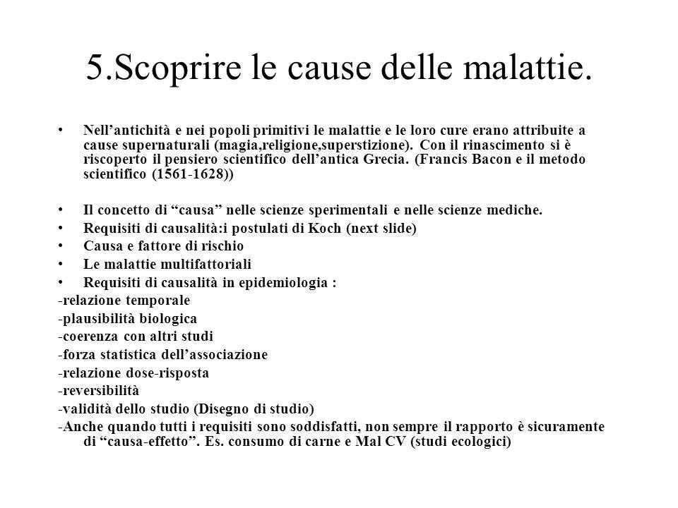 5.Scoprire le cause delle malattie.