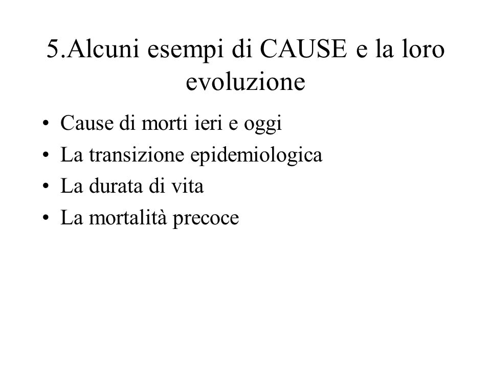 5.Alcuni esempi di CAUSE e la loro evoluzione