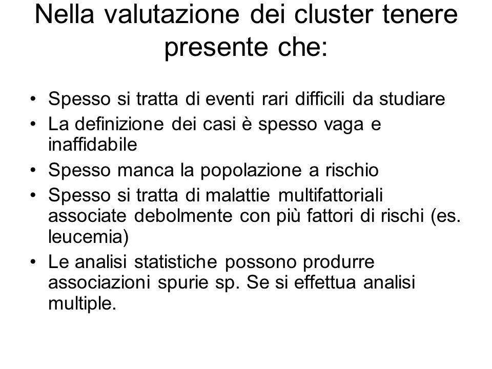 Nella valutazione dei cluster tenere presente che: