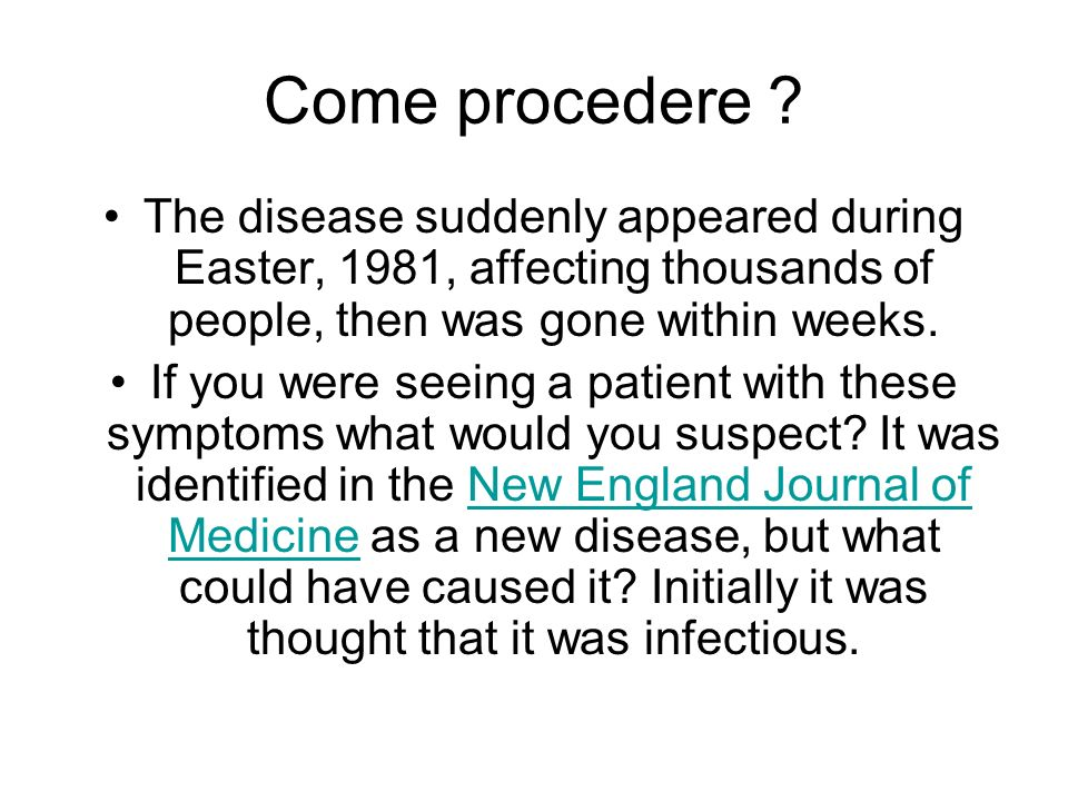 Come procedere The disease suddenly appeared during Easter, 1981, affecting thousands of people, then was gone within weeks.