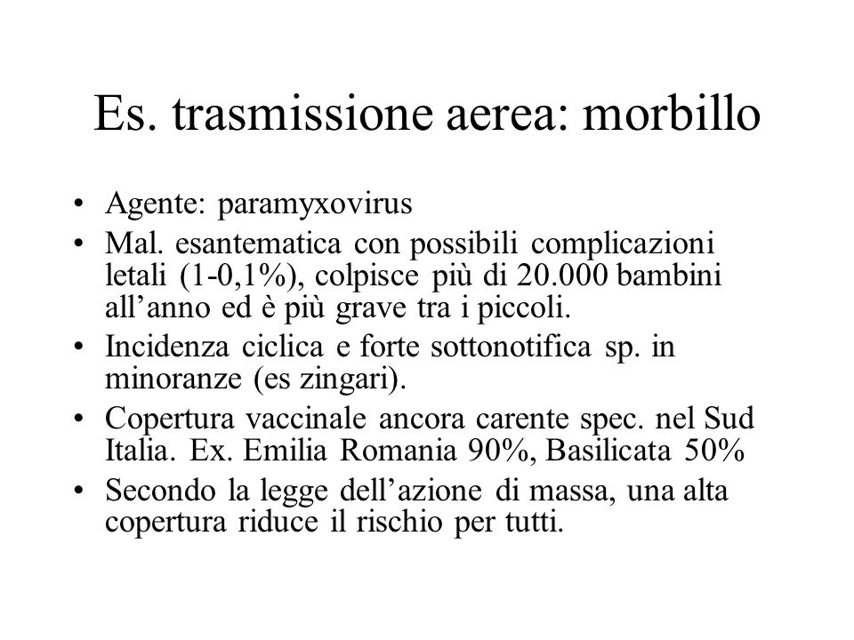 Es. trasmissione aerea: morbillo