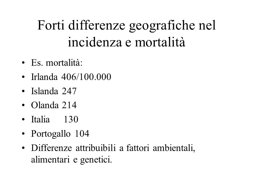 Forti differenze geografiche nel incidenza e mortalità