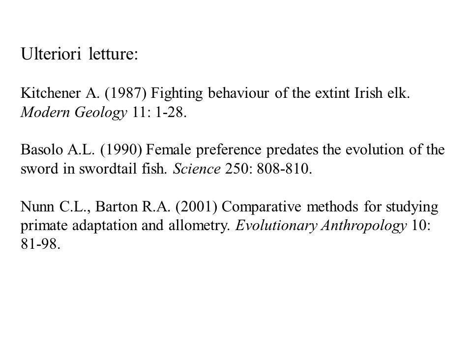 Ulteriori letture: Kitchener A. (1987) Fighting behaviour of the extint Irish elk. Modern Geology 11: 1-28.