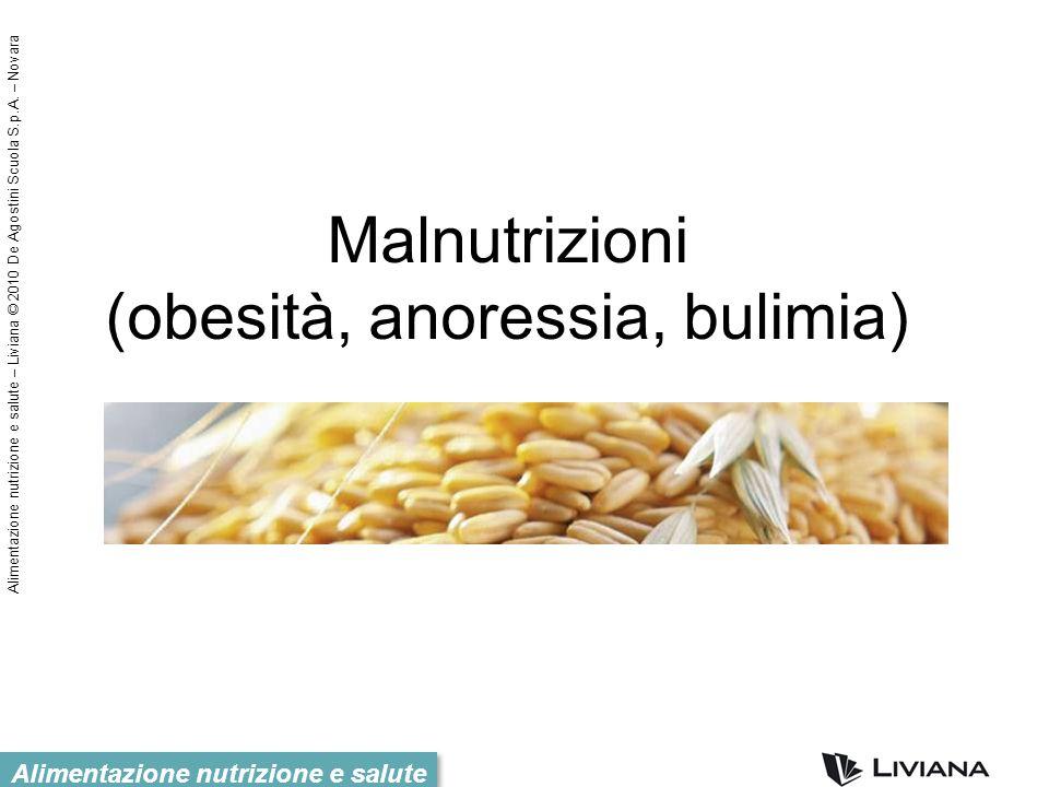 Malnutrizioni (obesità, anoressia, bulimia)