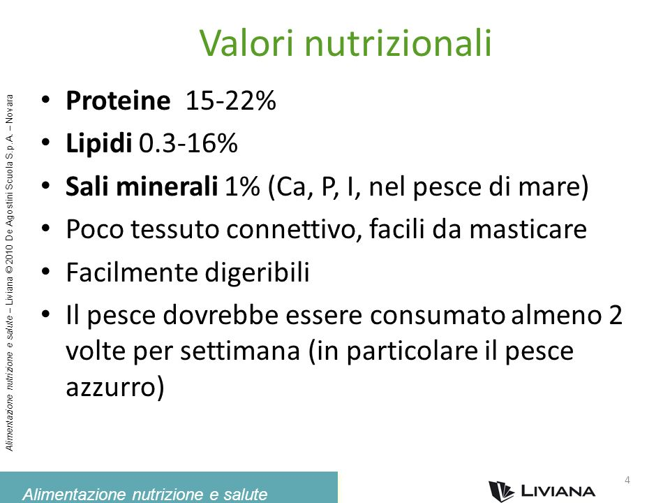 Valori nutrizionali Proteine 15-22% Lipidi 0.3-16%