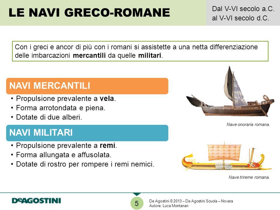 LE NAVI GRECO-ROMANE Dal V-VI secolo a.C. al V-VI secolo d.C.