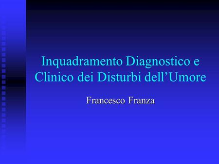 Inquadramento Diagnostico e Clinico dei Disturbi dell'Umore