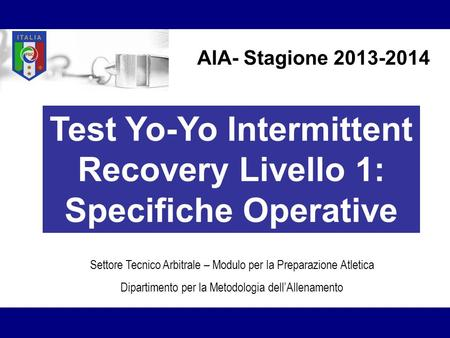 Test Yo-Yo Intermittent Recovery Livello 1: Specifiche Operative