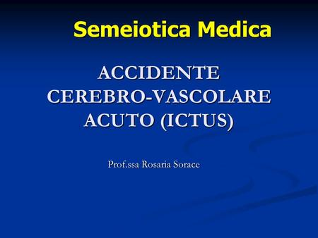 ACCIDENTE CEREBRO-VASCOLARE ACUTO (ICTUS)