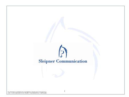 This information is confidential and was prepared by Sleipner solely for the use of our client; it is not to be relied on by any 3rd party without Sleipner.