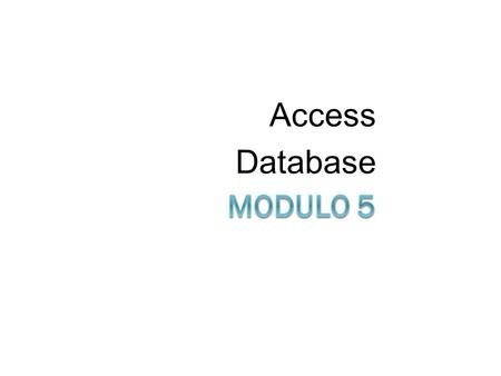 Access Database Modulo 5.
