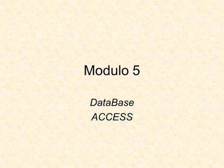 Modulo 5 DataBase ACCESS.