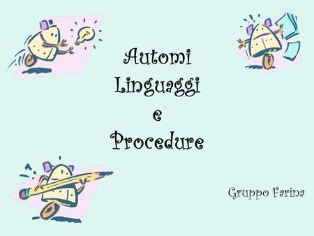 Automi Linguaggi e Procedure