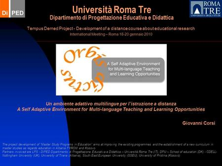 Università Roma Tre Dipartimento di Progettazione Educativa e Didattica Tempus Demed Project - Development of a distance course about educational research.