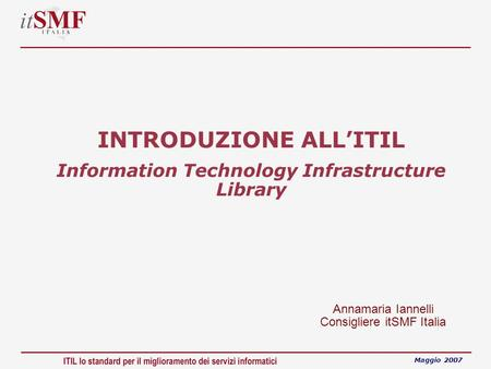 INTRODUZIONE ALL'ITIL Information Technology Infrastructure Library