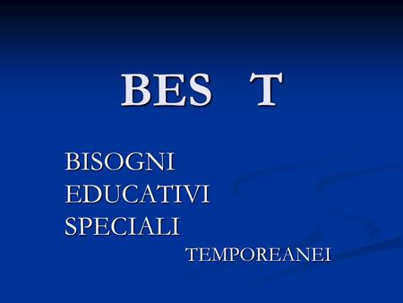 BISOGNI EDUCATIVI SPECIALI TEMPOREANEI