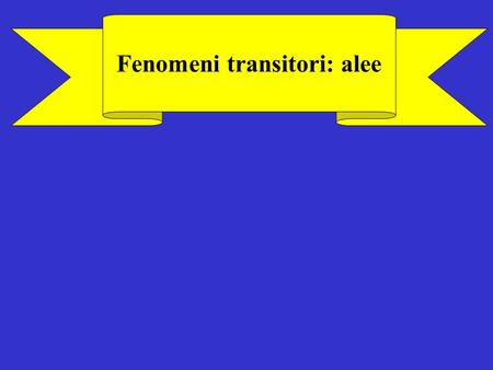Fenomeni transitori: alee